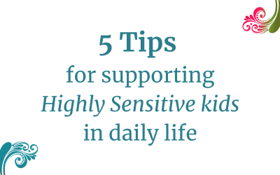 5 tips to support highly sensitive children in daily life